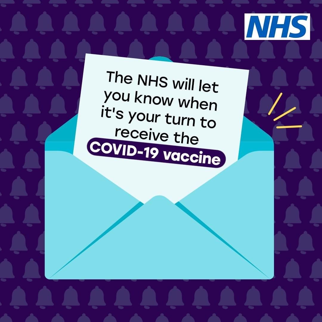 The NHS will let you know when it is your turn to receive the COVID-19 vaccine